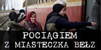 Pociągiem z miasteczka Bełz