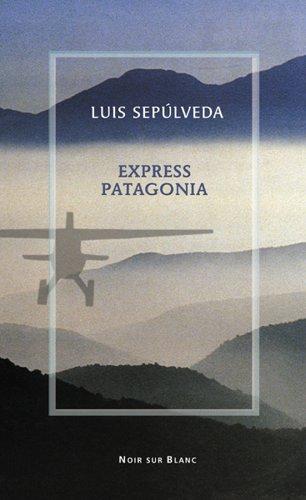 Luis Sepúlveda, Express Patagonia