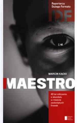 """""""Maestro"""" to jedna z poprzednich książek Marcina Kąckiego. Już wtedy była mowa o """"mieście zasłoniętych firanek""""..."""